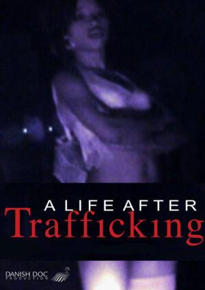 dokumentarfilm-Et-Liv-efter-Trafficking